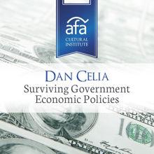 Dan Celia - Surviving Government Economic Policies