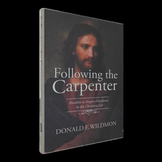 Picture of Following the Carpenter by Donald E. Wildmon